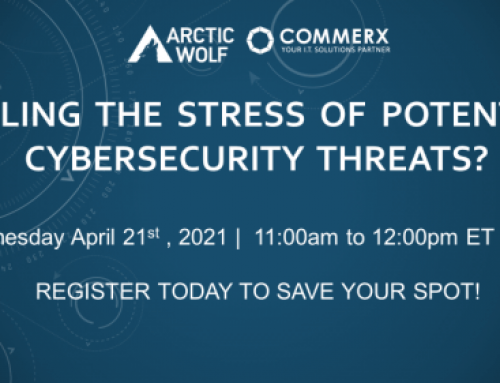 Feeling the Stress of Potential Cybersecurity Threats? Join Artic Wolf and Commerx April 21 11am-12pm